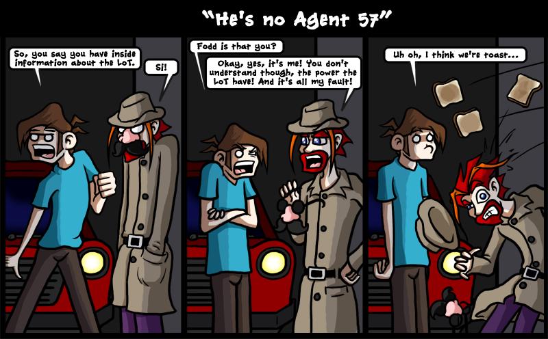 He's No Agent 57